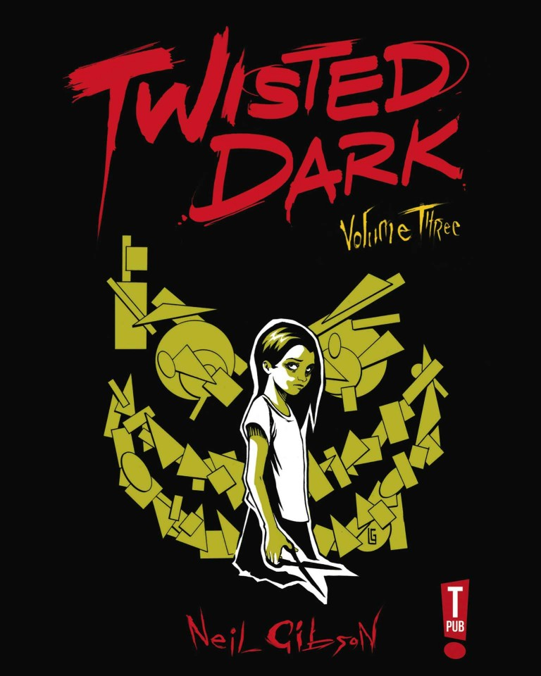 Twisted Dark Vol  3 by Neil Gibson - Digital Comics and