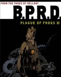 BPRD Plague of Frogs Vol. 1